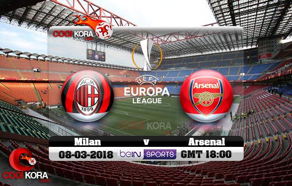 مشاهدة مباراة ميلان وآرسنال اليوم 8-3-2018 في الدوري الأوروبي