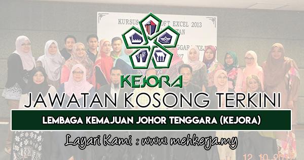 Jawatan Kosong Terkini 2019 di Lembaga Kemajuan Johor Tenggara (KEJORA)