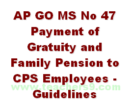 AP GO MS No 47 Payment of Gratuity and Family Pension to CPS Employees - Guidelines
