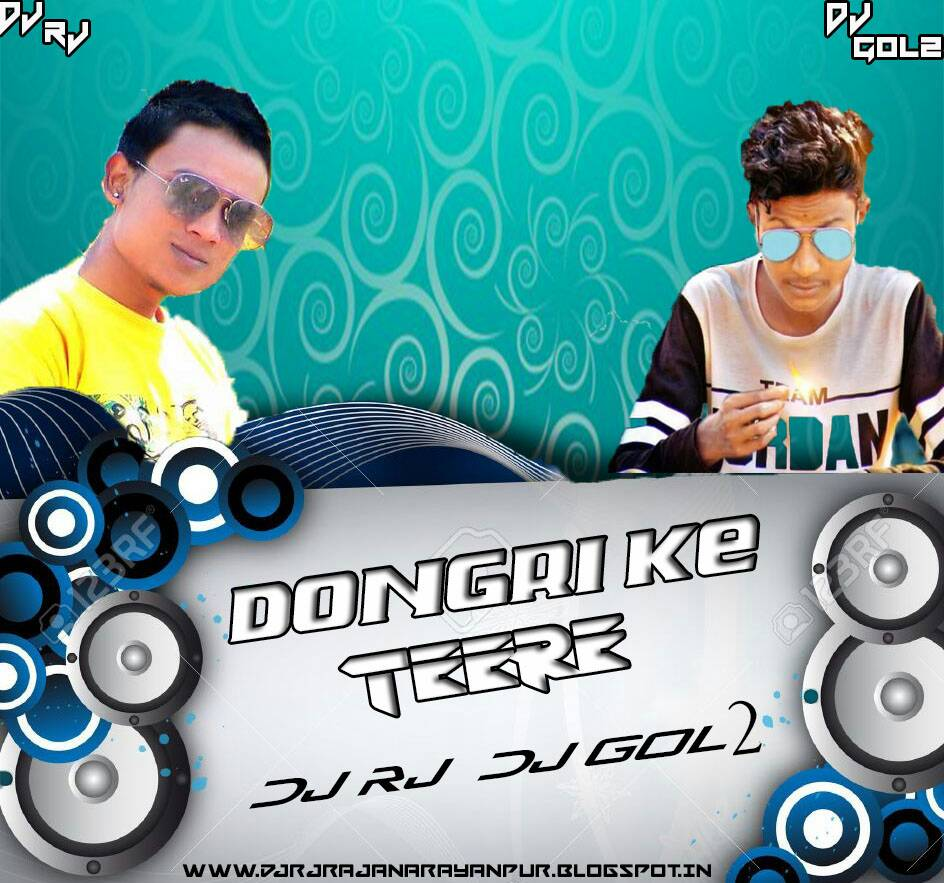 DONGRI KE TEERE ( CG REMIX ) DJ RJ & DJ GOL2 - DJ GOL2