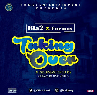Bla2 – Taking Over ft Furious 1