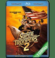 SUPER TROOPERS 2 (2018) FULL 1080P HD MKV ESPAÑOL LATINO