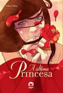 "News: Capa e sinopse de ""A Ultima Princesa"", de Fabio Yabu. 17"