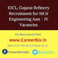 IOCL, Gujarat Refinery Recruitment for 161 Jr Engineering Asst – IV Vacancies