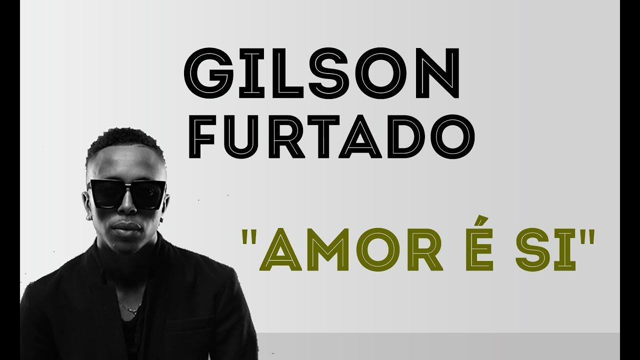VIDEO: Gilson Furtado - Amor é si | Bongo Exclusive