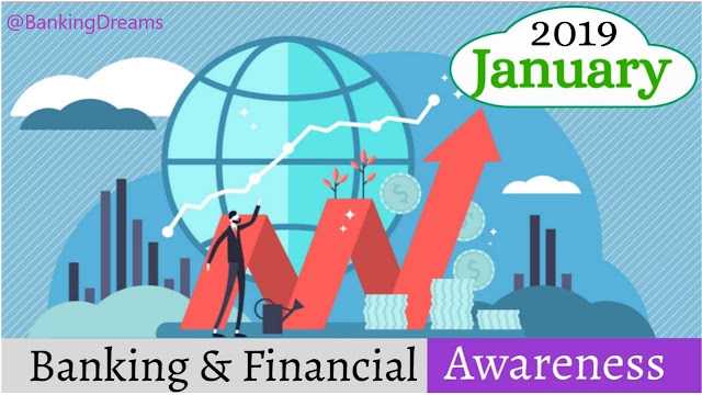 Important Banking and Financial Awareness of January 2019