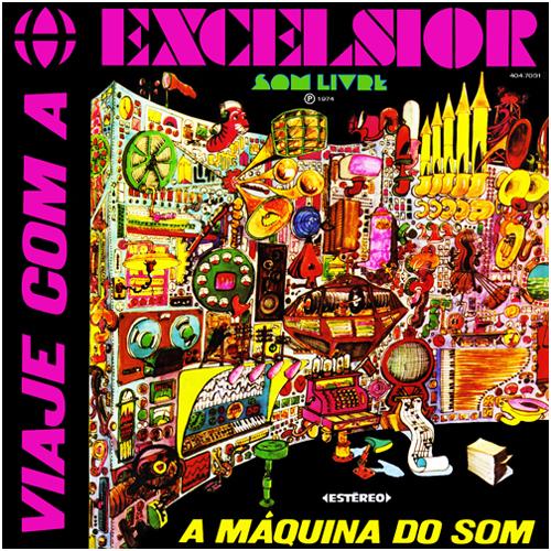 EXCELCIOR - A MAQUINA DO SOM - VOL 1