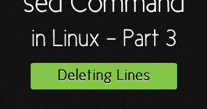 Sed Command in Linux - Delete Lines from a File ~ Your Own