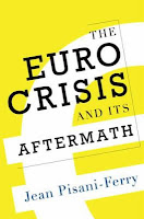 The Euro Crisis and Its Aftermath by Jean Pisani-Ferry