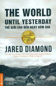 Thế giới cho đến ngày hôm qua - Jared Diamond
