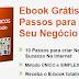 Ebook Grátis! 10 Passos Para Criar Seu Negócio Online