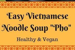 Vegan Vietnamese Noodle Soup (Pho)