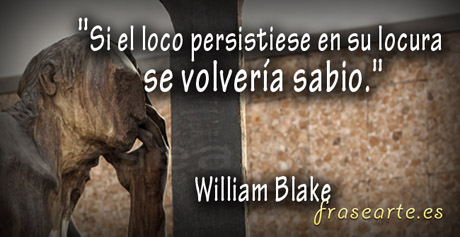 Frases de locura -William Blake