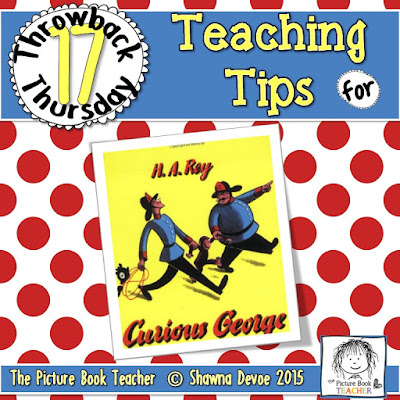 Curious George by H.A. Rey TBT  - Teaching Tips.