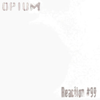 http://trendisdeadrecords.blogspot.com/1997/06/opium-reaction-99.html