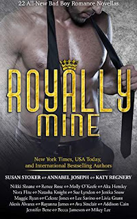 Royally Mine: 22 All-New Bad Boy Romance Novellas by 22 New York Times, USA Today and Bestselling Authors