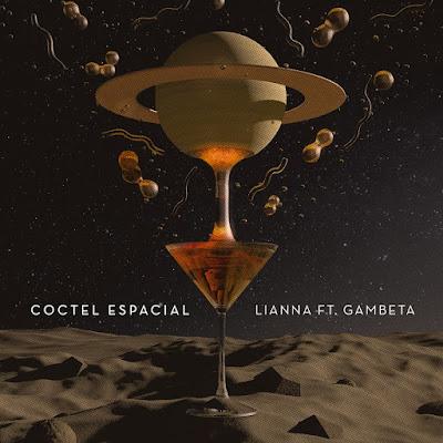 Lianna feat. Gambeta - Cóctel Espacial (Single) [2016]