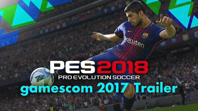 Gamescom 2017 | PES 2018 ganha novos trailers e demo terá dois clubes brasileiros