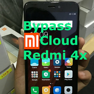 Download Free Tool Bypass Mi Cloud Redmi 4x Santoni Dan Tutorial Unlock Terbaru 2018