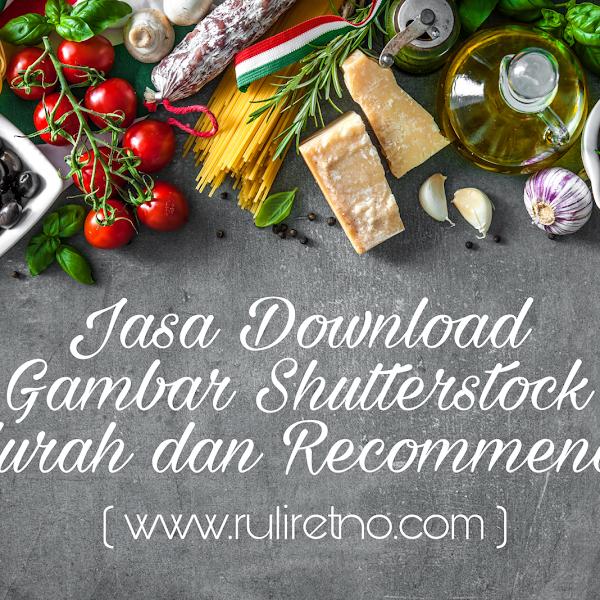 Jasa Download Gambar Shutterstock murah dan recommended