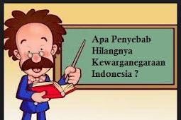 4 Contoh Kasus Seseorang Kehilangan Kewarganegaraannya Yaitu Indonesia Terlengkap