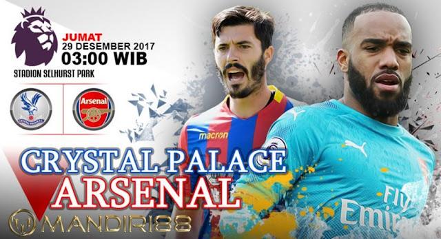 Prediksi Bola : Crystal Palace Vs Arsenal , Jumat 29 Desember 2017 Pukul 03.00 WIB @ MNCTV