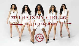 That's My Girl by Fifth Harmony