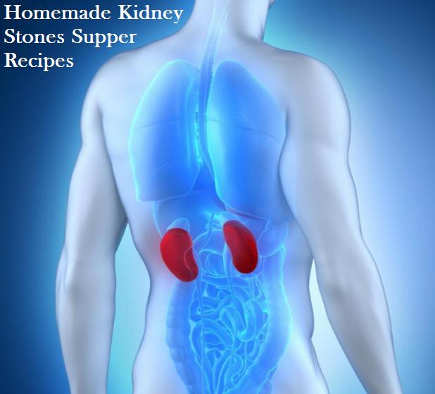 Kidney Stones Supper Recipes
