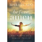 Before Amen book by Max Lucado MyWAHMPlan.com