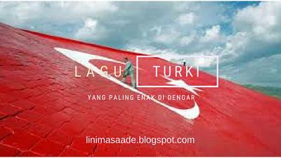 lagu turki yang enak di dengar