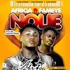 Afriqa -  Nolie (Feat. Fameye) (Prod. By Geemix Beatz)