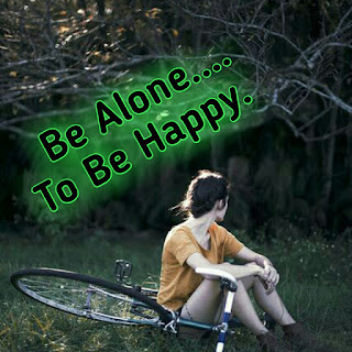be alone to be happy Whatsapp DPs,be alone to be happy Wallpaper,be alone to be happy Pics