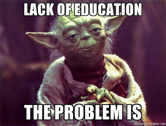 Lack of Education the Problem Is - Yoda Star Wars