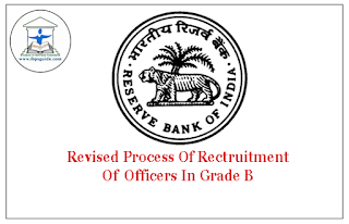 RBI announced the Revised process of Recruitment of Officers In Grade B – 2016