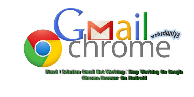 How To Solved Gmail Not Working on Chrome in Android