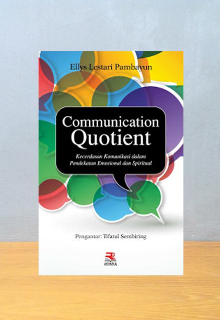 COMMUNICATION QUONTIENT, Ellys Lestari Pambayon