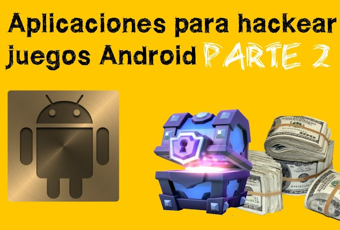 Aplicaciones para hackear juegos Android (PARTE 2)
