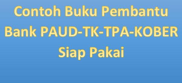Contoh Buku Pembantu Bank PAUD-TK-TPA-KOBER Siap Pakai
