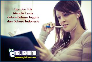 Belajar Bahasa Inggris Online Gratis Tentang Tips Menulis Essay Bahasa Inggris / Bahasa Indonesia
