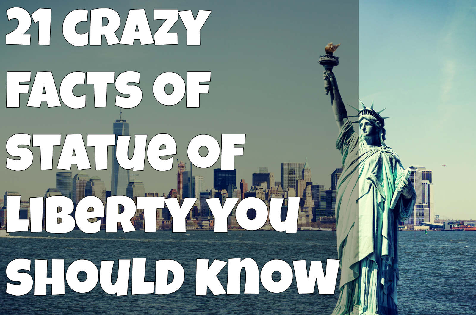 21 Crazy Facts Of Statue Of Liberty You Should Know About