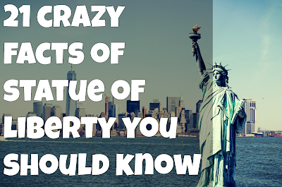 21 Crazy Facts of Statue of Liberty