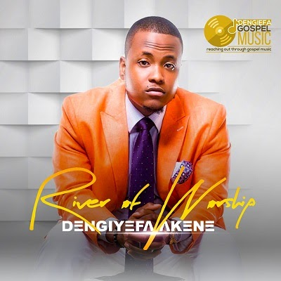 "Dengiyefa Akene | New Single ""River of Worship"""