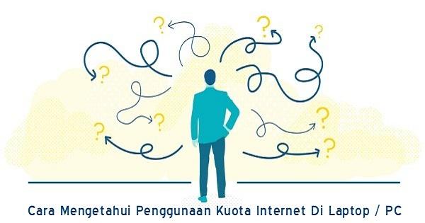 Cara Mengetahui Penggunaan Kuota Internet Di Laptop / PC