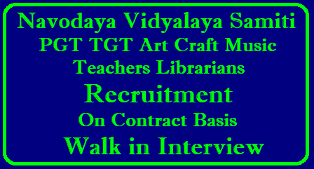 Navodaya PGT TGT Art Craft Music Teachers Librarians Recruitment on Contract Basis - Walk in Interview NVS Contract Teacher Recruitment : Salary/Eligibility/Details NAVODAYA VIDYALAYA SAMITI [ HYDERABAD REGION ] Walk-in-interview for appointment of Post Graduate Teachers(PGTs), Trained Graduate Teachers(TGTs), Creative Staff on Contract basis for the session 2018-19 [ Purely against temporary vacancies in JNVs of Andhra, Karnataka, Kerala, Telangana & UTs ] JNV Navodaya Recruitment PGT TGT on Contract Basis/2018/05/navodaya-pgt-tgt-art-craft-music-teachers-librarians-recruitment-contract-basis-interview.html