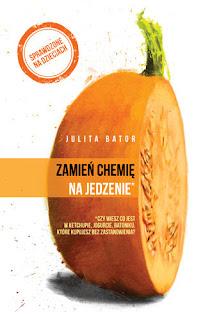 Zmień chemię na jedzenie - Julita Batorna