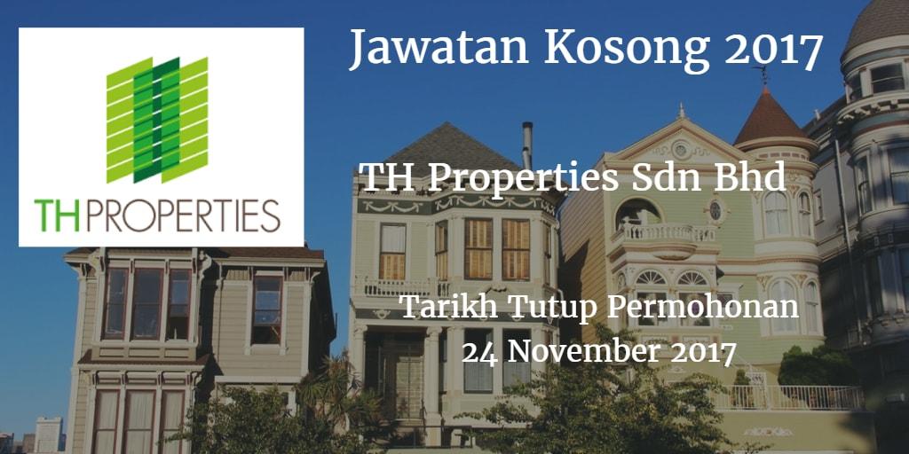 Jawatan Kosong TH Properties Sdn Bhd  24 November 2017