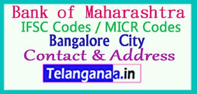 Bank of Maharashtra IFSC Codes MICR Codes in Bangalore City