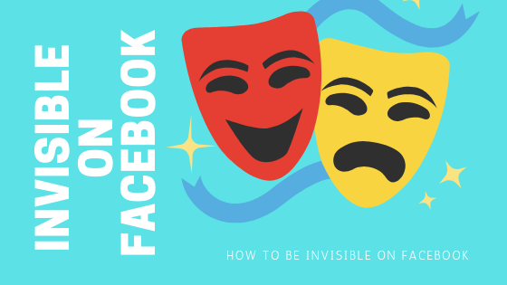 Be Invisible On Facebook<br/>