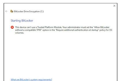 Tidak Bisa Turn on/Enable Bitlocker di Drive C (Drive OS) Windows 10