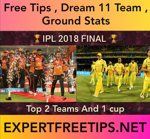 CSK vs SRH Dream11 Predictions & Betting Tips, IPL 2018 Today Match Predictions
